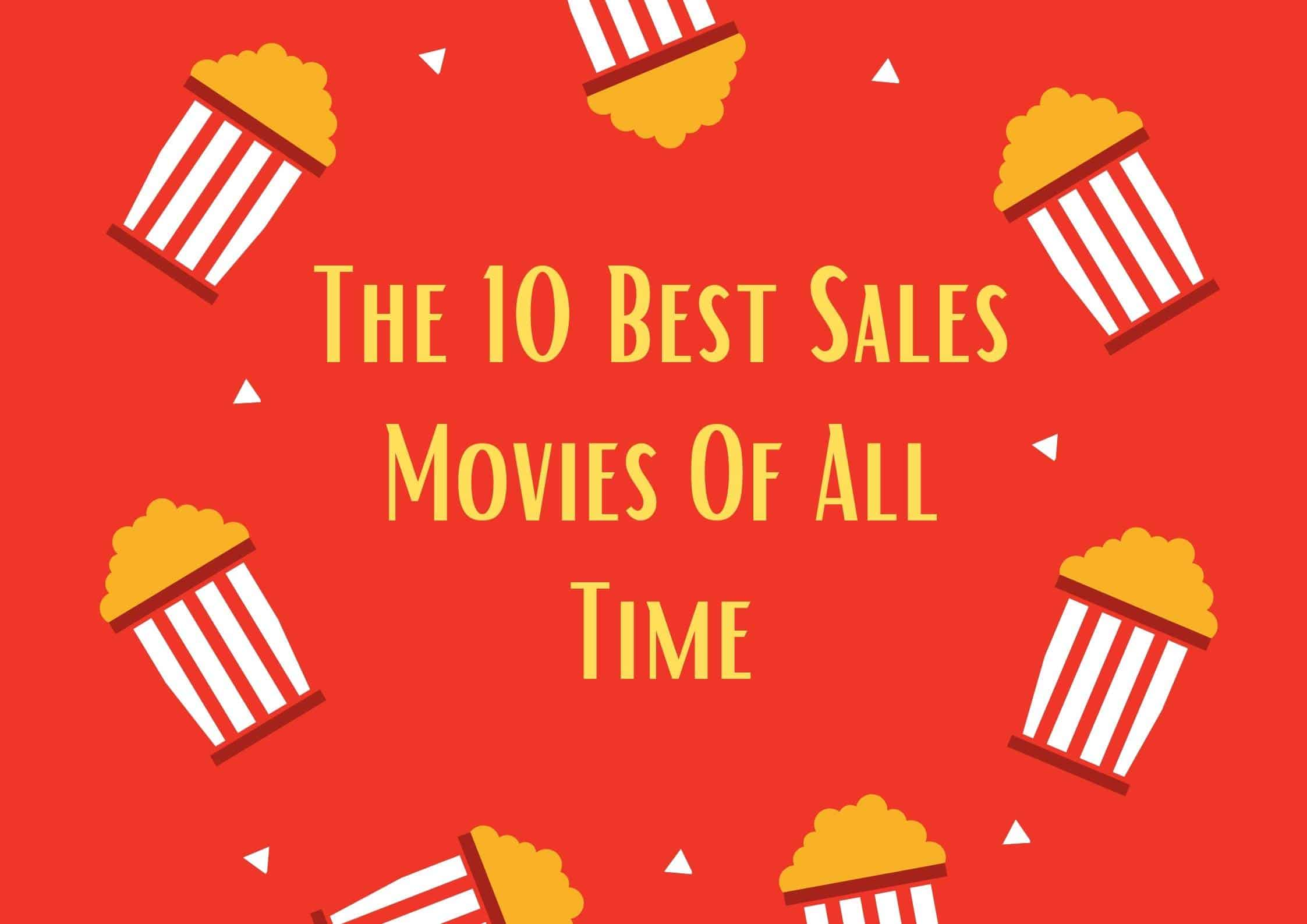 10 best sales movies aof all time