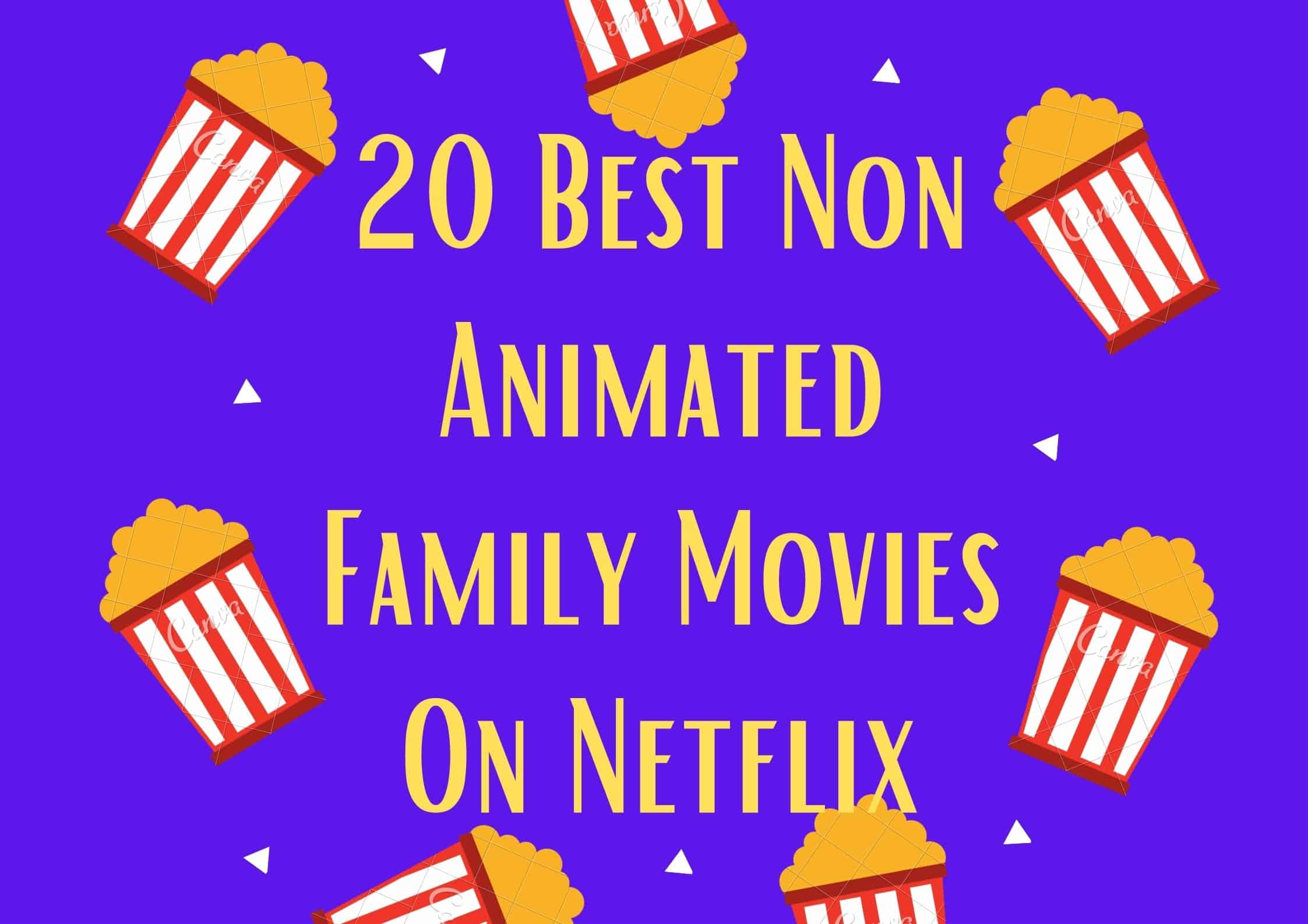 best non animated family movies on netflix